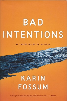 Bad Intentions, Fossum, Karin; Barslund (Translator), Charlotte