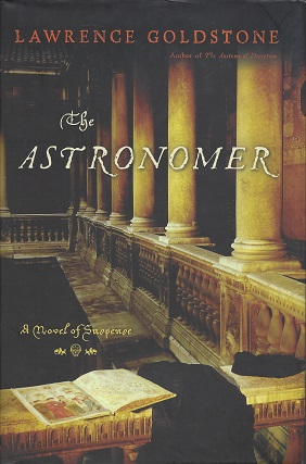 The Astronomer:  A Novel of Suspense, Goldstone, Lawrence
