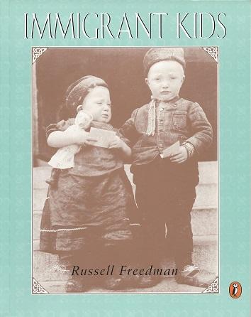 Immigrant Kids, Freedman, Russell