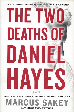 The Two Deaths of Daniel Hayes: A Novel, Sakey, Marcus