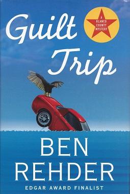Guilt Trip:  A Blanco County Mystery, Rehder, Ben