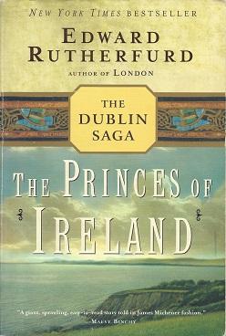 The Princes of Ireland :  The Dublin Saga, Rutherfurd, Edward