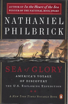 Sea of Glory:  America's Voyage of Discovery, The U. S. Exploring Expedition, 1838-1842, Philbrick, Nathaniel