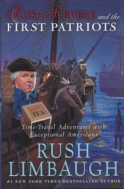 Rush Revere and the First Patriots:  Time-Travel Adventures with Exceptional Americans, Limbaugh. Rush
