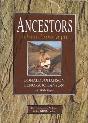 Ancestors:  In Search of Human Origins, Johanson, Donald; Johanson, Lenora; Edgar, Blake