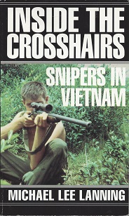 Inside the Crosshairs:  Snipers in Vietnam, Lanning, Michael Lee