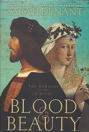 Blood & Beauty: The Borgias: A Novel, Dunant, Sarah