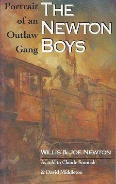 The Newton Boys: Portrait of an Outlaw Gang, Newton, Willis; Newton, Joe; Stanush, Claude; Middleton, David