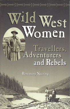 Wild West Women:  Travellers, Adventurers and Rebels, Neering, Rosemary