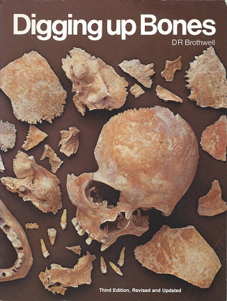 Digging up Bones, Brothwell, D R