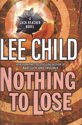 Nothing to Lose:  A Jack Reacher Novel, Child, Lee