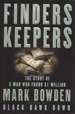 Finders Keepers:  The Story of a Man Who Found $1 Million, Bowden, Mark