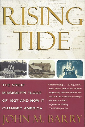 Rising Tide:   The Great Mississippi Flood of 1927 and How It Changed America, Barry, John M.
