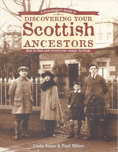 A Genealogist's Guide to Discovering Your Scottish Ancestors:  How to Find and Record Your Unique Heritage, Linda Jonas, Linda; Milner, Paul