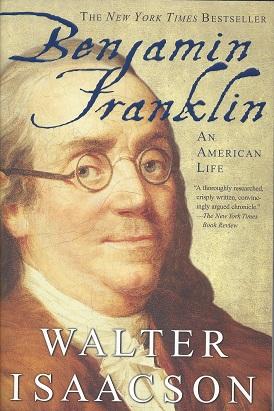 Benjamin Franklin :  An American Life, Isaacson, Walter