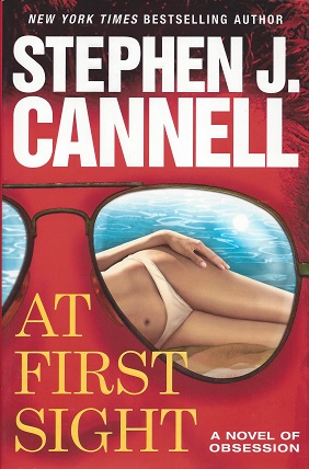 At First Sight:  A Novel of Obsession, Cannell, Stephen J.
