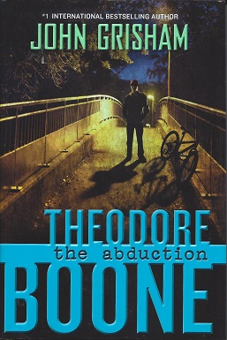 Theodore Boone: The Abduction, Grisham, John