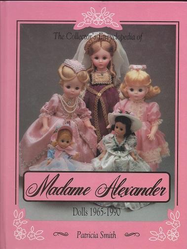 Madame Alexander Dolls, 1965 to 1990, Smith, Patricia R.