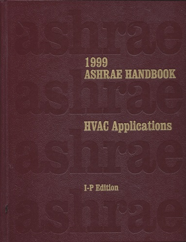 1999 Ashrae Handbook: Heating, Ventilating, and Air-Conditioning Applications : Inch-Pound Edition (Ashrae Applications Handbook Inch/Pound)