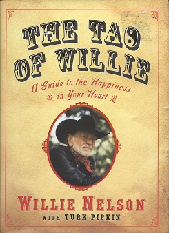 The Tao of Willie :  A Guide to the Happiness in Your Heart, Nelson, Willie; Pipkin, Turk