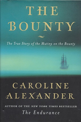 The Bounty:  The True Story of the Mutiny on the Bounty, Caroline Alexander