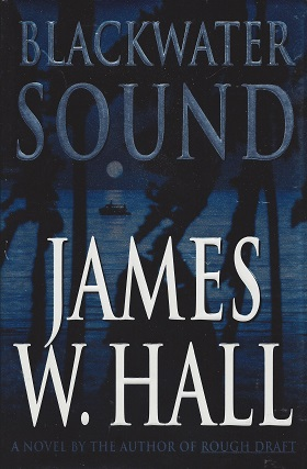 Blackwater Sound:  A Novel, Hall, James W.