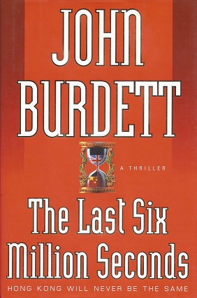 The Last Six Million Seconds:  A Thriller, Burdett, John