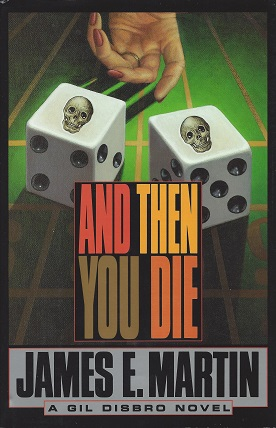 And Then You Die:  A Novel, Martin, James E.