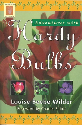 Adventures with Hardy Bulbs, Louise Beebe Wilder, Louise Beebe; Elliott (Foreword), Charles