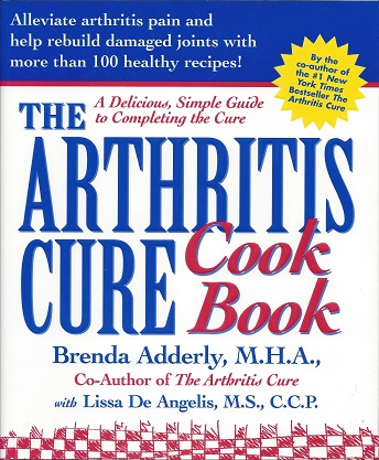 The Arthritis Cure Cookbook, Adderly, Beverly; DeAngelis, Lissa