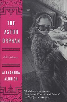 The Astor Orphan: A Memoir, Aldrich, Alexandra