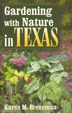 Gardening With Nature In Texas, Breneman, Karen M.