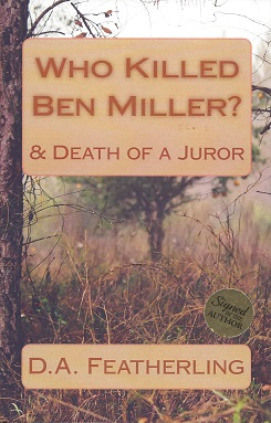 Who Killed Ben Miller? and Death of a Juror, Featherling, D. A.