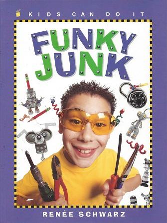 Funky Junk:  Cool Stuff to Make With Hardware, Schwarz, Renee