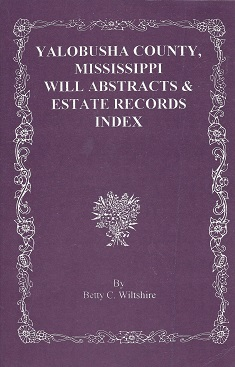 Yalobusha County, Mississippi Will Abstracts & Estate Records Index, Wiltshire, Betty C.