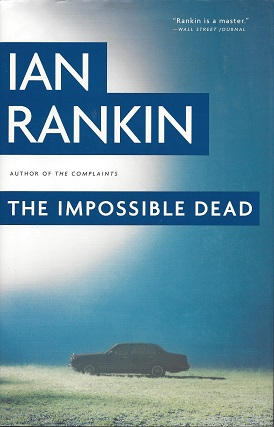 The Impossible Dead, Rankin, Ian