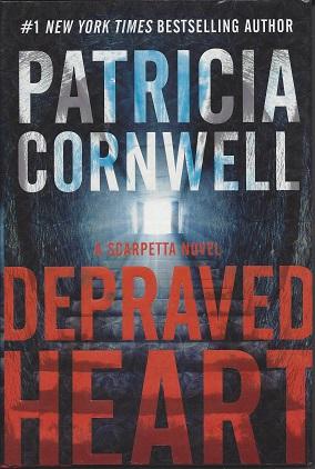 Depraved Heart, Cornwell , Patricia