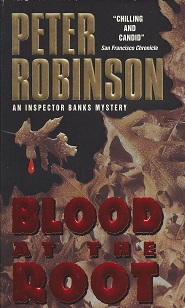 Blood at the Root:  An Inspector Banks Mystery, Robinson, Peter