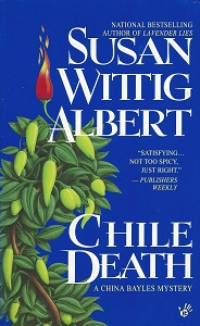 Chile Death:  A China Bayles Mystery, Albert, Susan Wittig