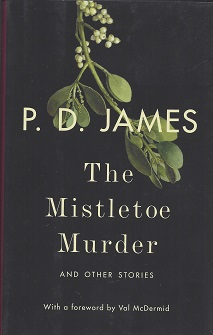 The Mistletoe Murder and Other Stories, James, P. D.