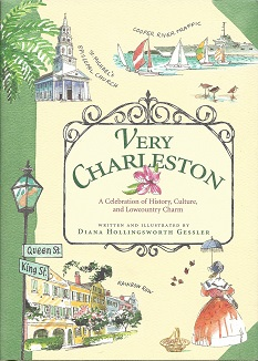 Very Charleston: A Celebration of History, Culture, and Lowcountry Charm, Gessler, Diana Hollingsworth