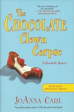 The Chocolate Clown Corpse: A Chocoholic Mystery, Carl, JoAnna