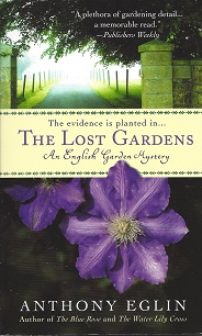 The Lost Gardens:  An English Garden Mystery, Eglin, Anthony