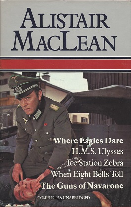 Where Eagles Dare / H.M.S. Ulysses / Ice Station Zebra / When Eight Bells Toll / The Guns of Navarone, Maclean, Alistair