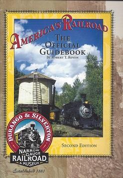America's Railroad: The Official Guidebook of the Durangoand Silverton Narrow Gauge Railroad, Royem, Robert