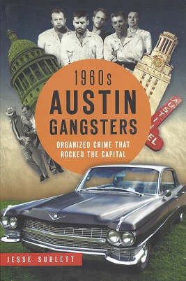 1960s Austin Gangsters: Organized Crime that Rocked the Capital, Sublett, Jesse