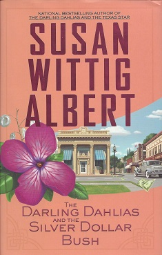 The Darling Dahlias and the Silver Dollar Bush, Albert, Susan Wittig