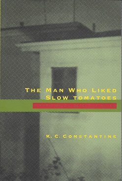 The Man Who Liked Slow Tomatoes: A Mario Balzic Detective Novel, Constantine, K. C.