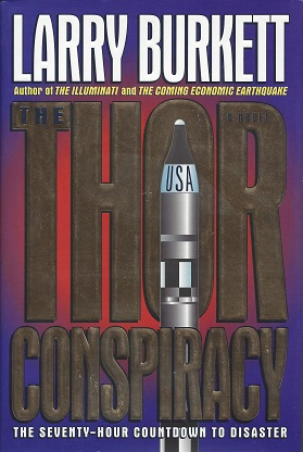 The Thor Conspiracy: The Seventy-Hour Countdown to Disaster, Burkett, Larry