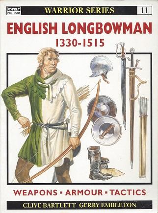 English Bowman: 1330-1515, Bartlett, Clive